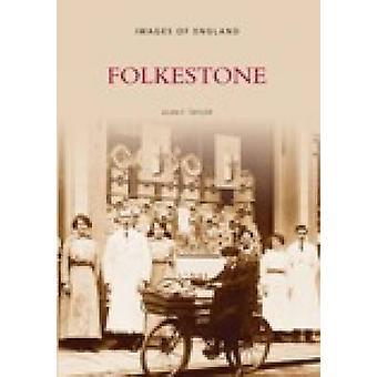 Folkestone by Alan F. Taylor - 9780752411804 Book