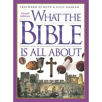 What the Bible is All About (Visual Edition) by Henrietta Mears - 978