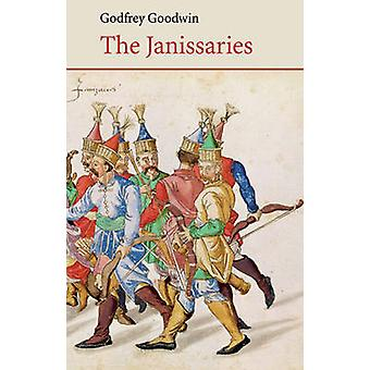 The Janissaries by Godfrey Goodwin - 9780863567407 Book