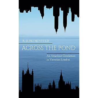 Over dammen - en amerikansk herremann i viktorianske London av R. D. B
