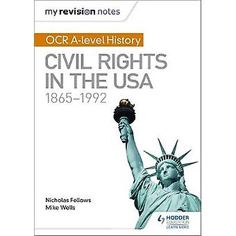 My Revision Notes - OCR A Level History - Civil Rights in the USA 1865-