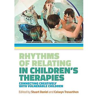Rhythms of Relating in Children's Therapies - Connecting Creatively wi