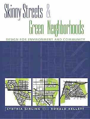 Skinny Streets and vert Neighborhoods - Design for Environment and Co