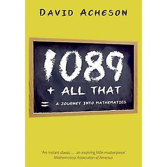 1089 and All That - A Journey into Mathematics by David Acheson - 9780