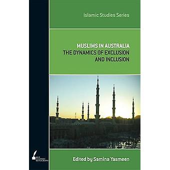 Muslims in Australia - The Dynamics of Exclusion and Inclusion by Sami