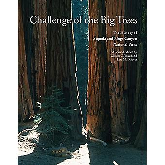 Challenge of the Big Trees - A History of Sequoia and Kings Canyon Nat