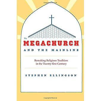 Die Megachurch und der Hauptstrecke: Remaking religiösen Tradition in the Twenty-First Century