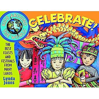 Barn runt om i världen fira!: de bästa högtider och festivaler från Souzay (barn runt World Series)