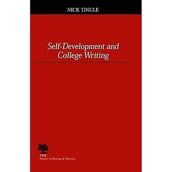 Self-Development and College Writing(Studies in Writing and Rhetoric Series)