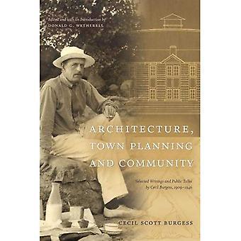 Architectuur, stadsplanning en Gemeenschap geselecteerde geschriften en openbare besprekingen door Cecil Burges...
