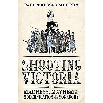Skyting Victoria: Galskap, Mayhem, og gjenfødelsen av det britiske monarkiet