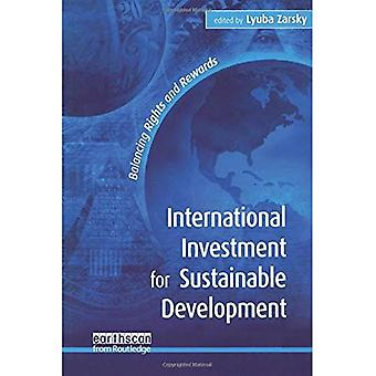 International Investment for Sustainable Development: Balancing Rights and Rewards