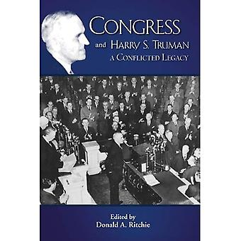 Congress and Harry S. Truman: A Conflicted Legacy