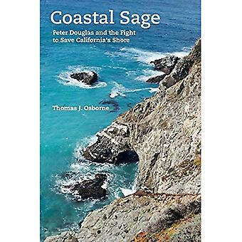 Coastal Sage: Peter Douglas� and the Fight to Save California's Shore