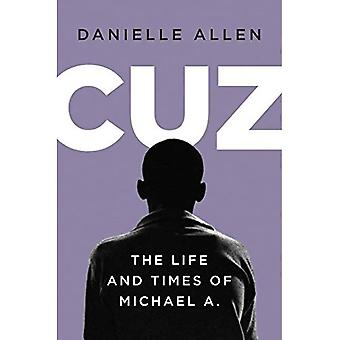 Cuz: The Life and Times of Michael A.