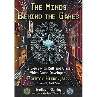 The Minds Behind the Games: Interviews with Cult� and Classic Video Game Developers (Studies in Gaming)