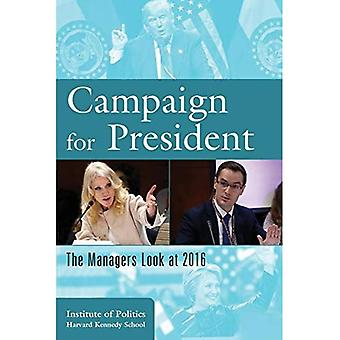 Campaign for President: The� Managers Look at 2016