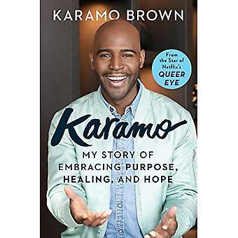 Karamo: My Story att omfamna syfte, Healing och hopp