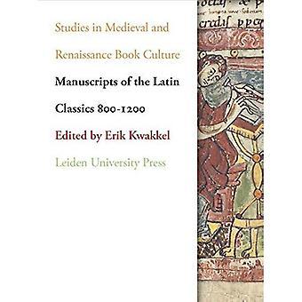 Manuscripts of the Latin Classics 800-1200 (Leiden University Press - Studies in Medieval and Renaissanc)