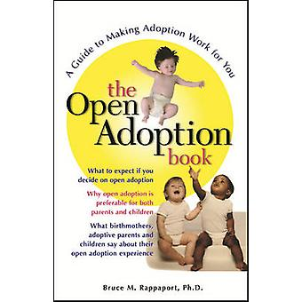 The Open Adoption Book A Guide to Adoption Without Tears by Rappaport & Bruce M.