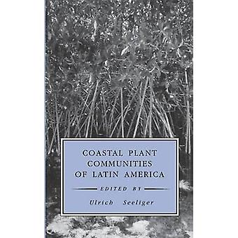 Coastal Plant Communities of Latin America by Seeliger & Ulrich