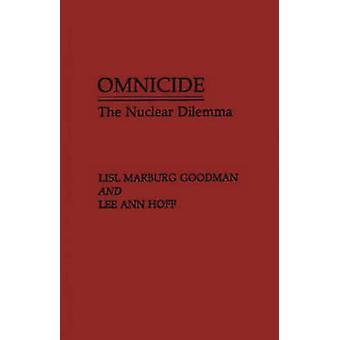 Omnicide de nucleaire Dilemma door Goodman & Lisl Marburg