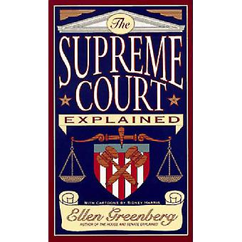The Supreme Court Explained by Greenberg & Ellen