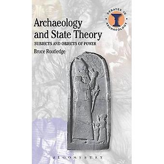 Archaeology and State Theory by Routledge & Bruce