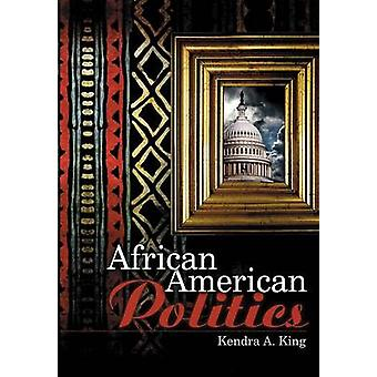 African American Politics by King & Kendra A