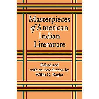 Masterpieces of American Indian Literature by Regier & Willis Goth