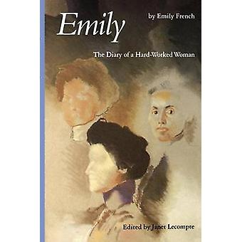 Emily The Diary of a HardWorked Woman by French & Emily