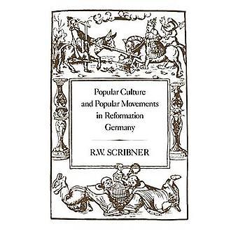 Folkelige kultur og populære bevægelser i Reformationen Tyskland af Scribner & R. W.