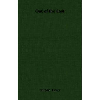 Out of the East by Hearn & Lafcadio