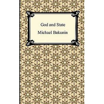 God and the State by Bakunin & Mikhail Aleksandrovich