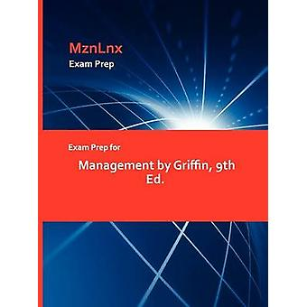 Exam Prep for Management by Griffin 9th Ed. by MznLnx