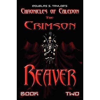 Chroniques de Caledon saccageur cramoisi par Taylor & S. Douglas