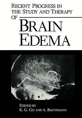 Recent Progress in the Study and Therapy of Brain Edema by Go & K.