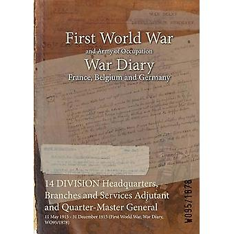 14 DIVISION Headquarters Branches and Services Adjutant and QuarterMaster General  11 May 1915  31 December 1915 First World War War Diary WO951878 by WO951878