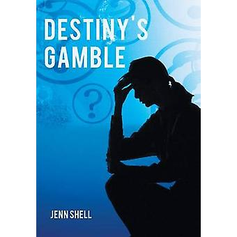 Destinys Gamble by Shell & Jenn