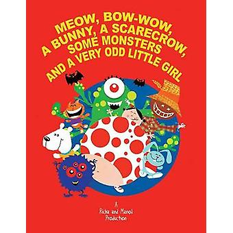 مواء BowWow أرنب الفزاعة بعض الوحوش وفتاة صغيرة غريبة جدا من قبل ساران وريتشا