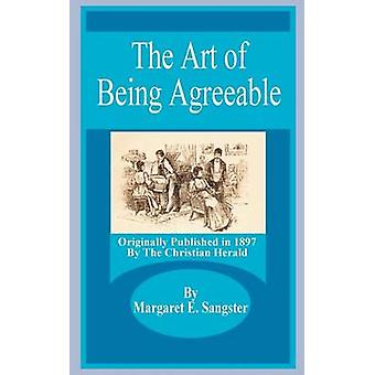 Art of Being Agreeable The by Sangster & Margaret E.