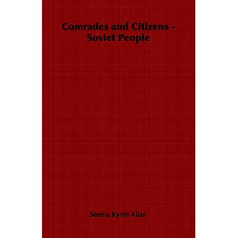 Comrades and Citizens  Soviet People by Allan & Seema Rynin