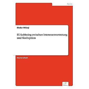 EULobbying zwischen Interessenvertretung und Korruption por Milaqi & Elizangela