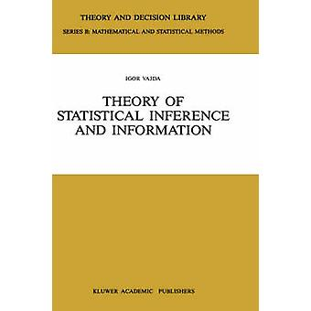 Theory of Statistical Inference and Information by Vajda & Igor
