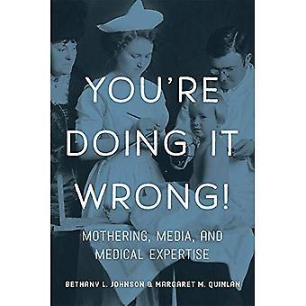 Vous vous trompez!: Mothering, médias, et expertise médicale