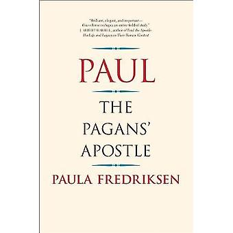 Paul - The Pagans' Apostle by Paul - The Pagans' Apostle - 978030024015