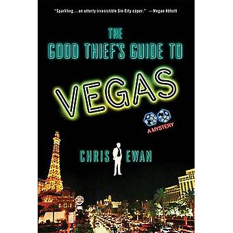 The Good Thief's Guide to Vegas - A Mystery by Chris Ewan - 9780312580