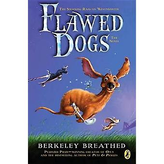 Flawed Dogs - The Novel - The Shocking Raid on Westminster by Berkeley