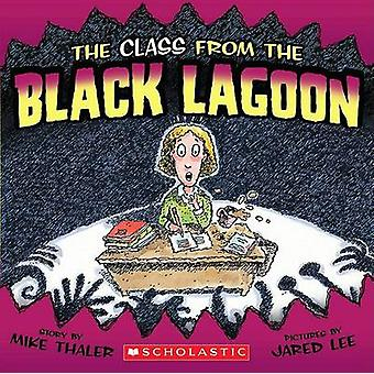 The Class from the Black Lagoon by Mike Thaler - Jared Lee - 97805450