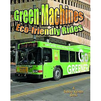 Green Machines - Eco-friendly Rides by Lynn Peppas - 9780778727361 Book